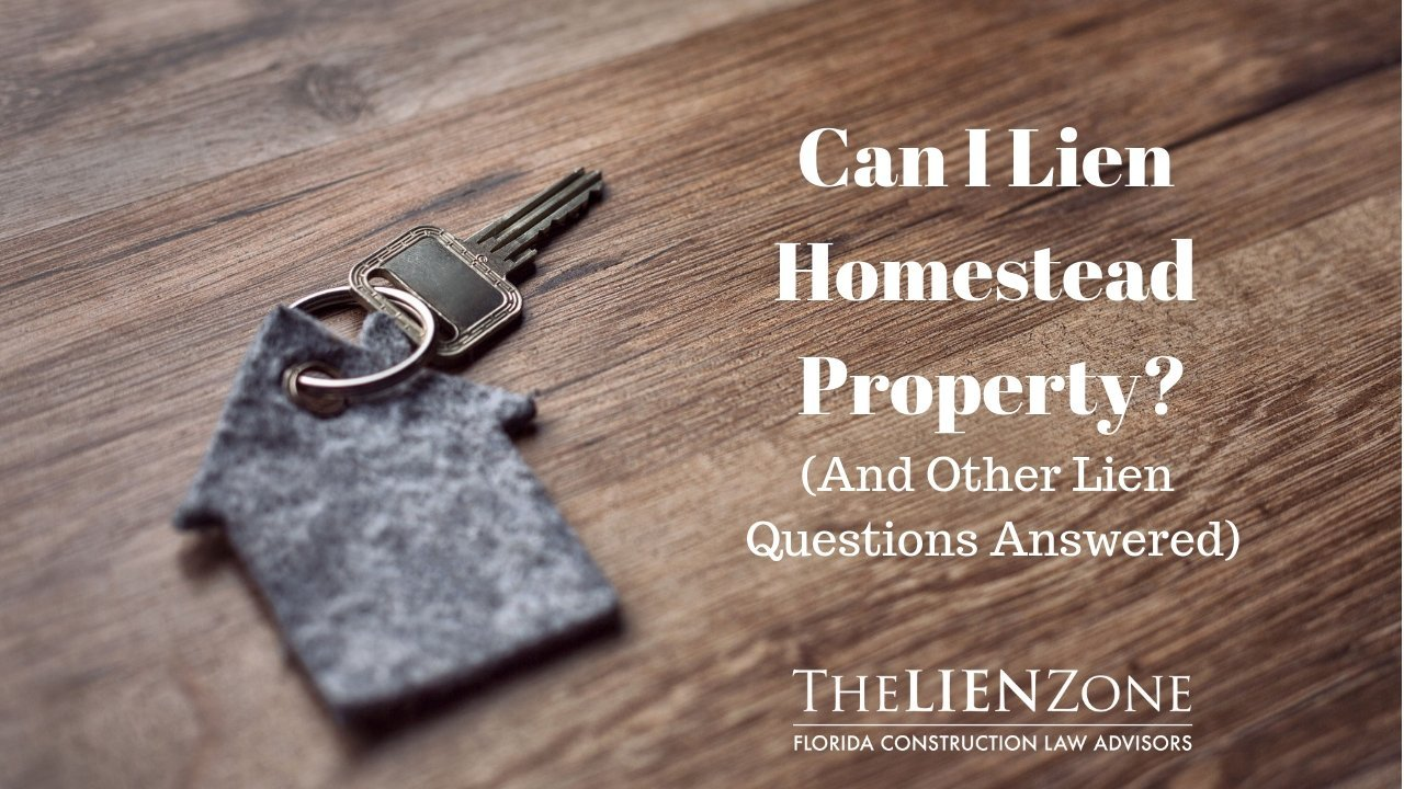 Can I lien homestead property? (and other lien questions answered)