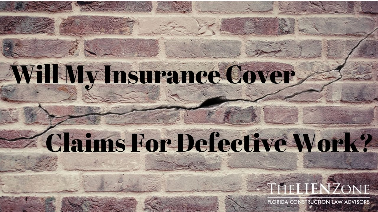 Will my insurance cover claims for defective work?