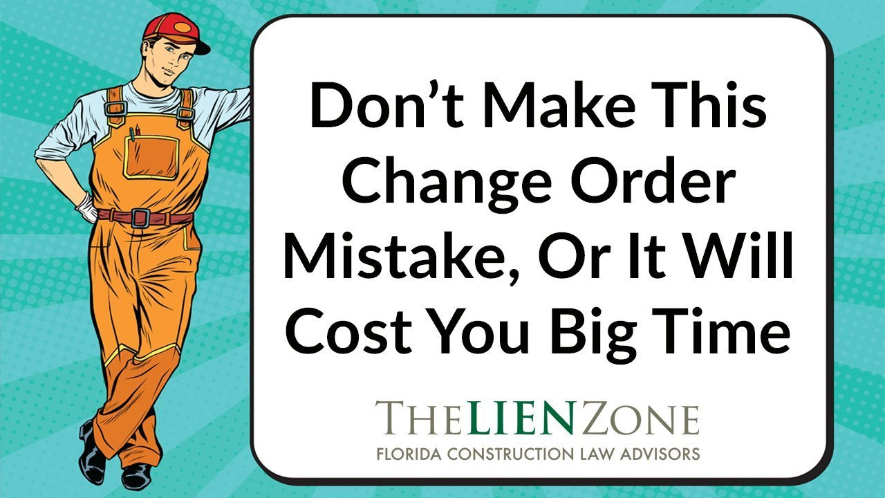 Don't Make This Change Order Mistake, Or It Will Cost You Big Time
