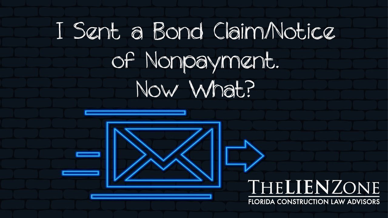 I Sent a Bond Claim/Notice of Nonpayment. Now What?