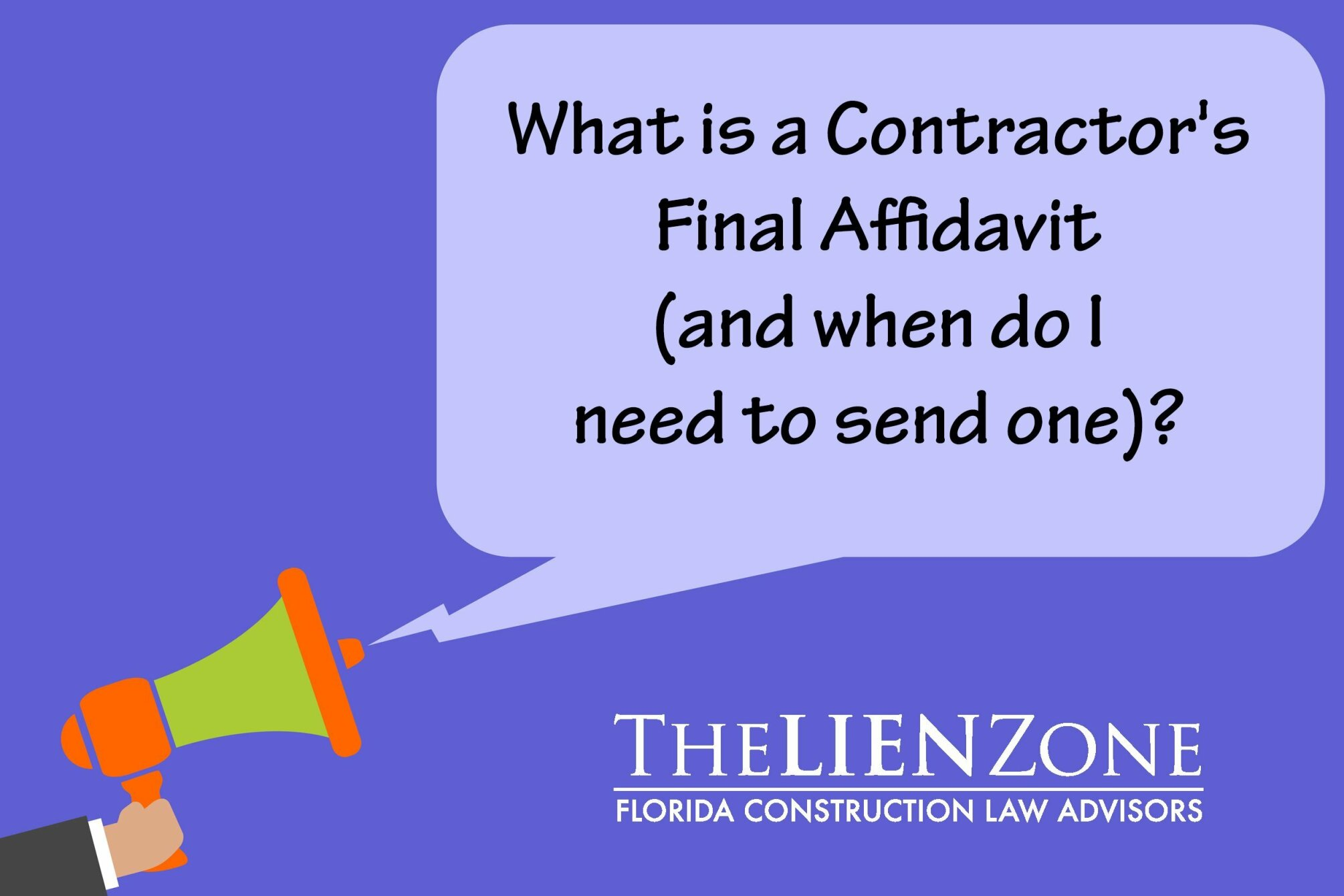 What is a Contractor's Final Affidavit (and when do I need to send one)?