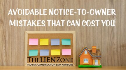 Avoidable Notice-to-Owner Mistakes That Can Cost You